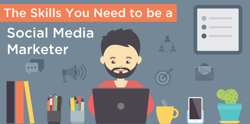 The Skills You Need to be a Social Media Marketer
